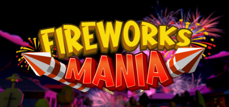 Free Download Fireworks Mania An Explosive Simulator PC Game